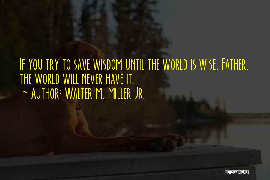 Walter M. Miller Jr. Quotes 1022567