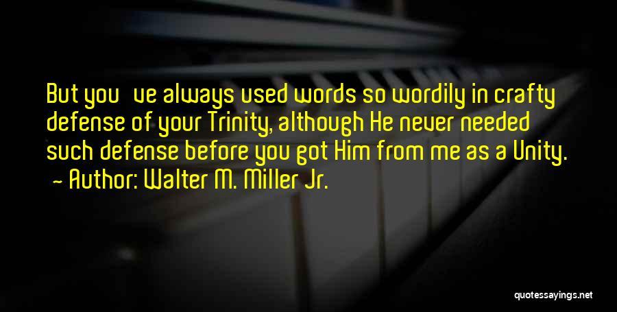 Walter M. Miller Jr. Quotes 1057765