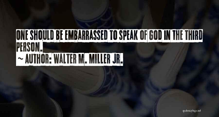 Walter M. Miller Jr. Quotes 1088402