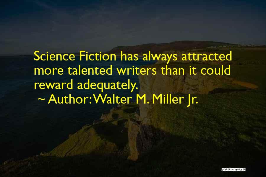 Walter M. Miller Jr. Quotes 1230545