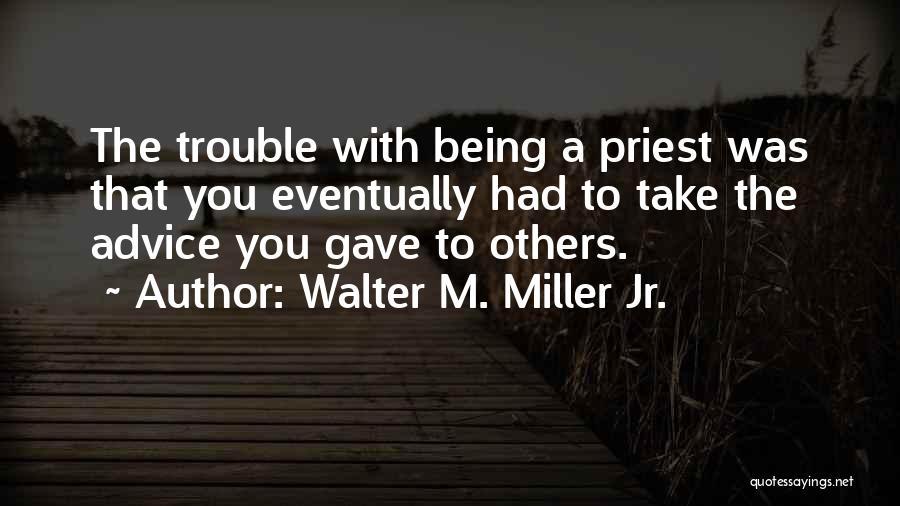 Walter M. Miller Jr. Quotes 1356416