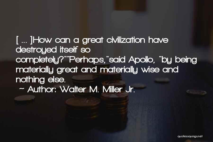 Walter M. Miller Jr. Quotes 1371206