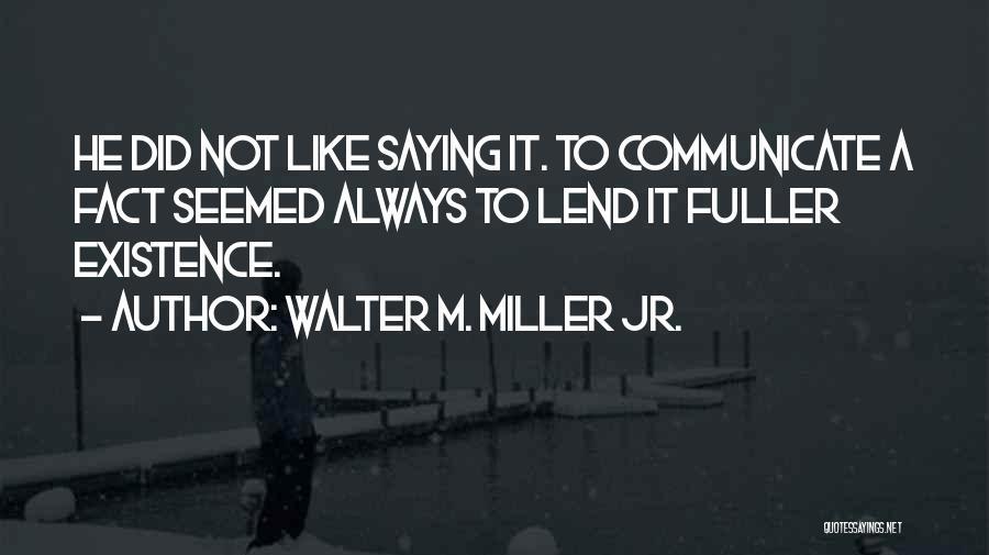 Walter M. Miller Jr. Quotes 1639132