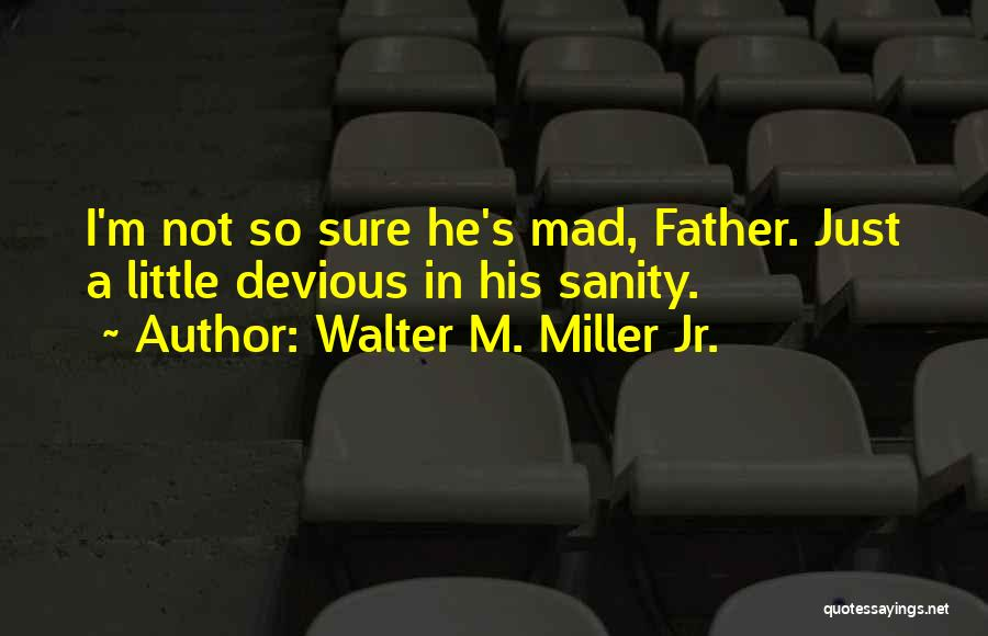 Walter M. Miller Jr. Quotes 165851