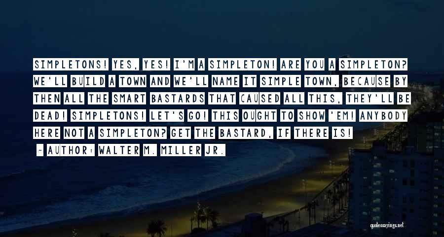 Walter M. Miller Jr. Quotes 1671828