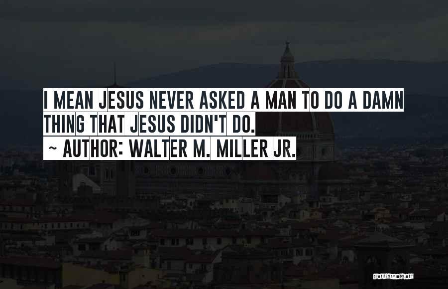 Walter M. Miller Jr. Quotes 1810606