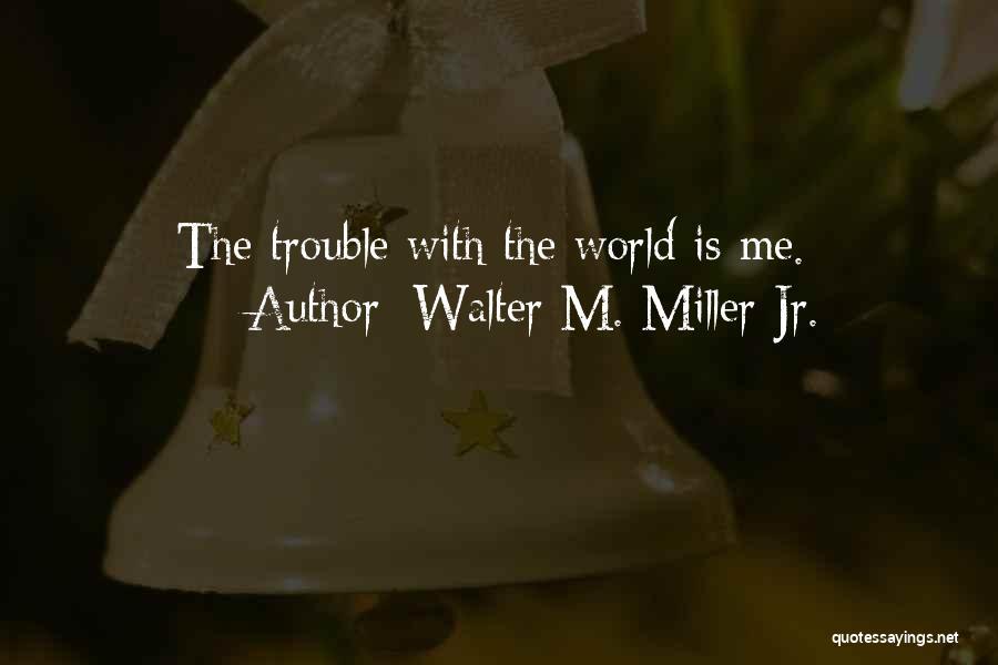 Walter M. Miller Jr. Quotes 219916