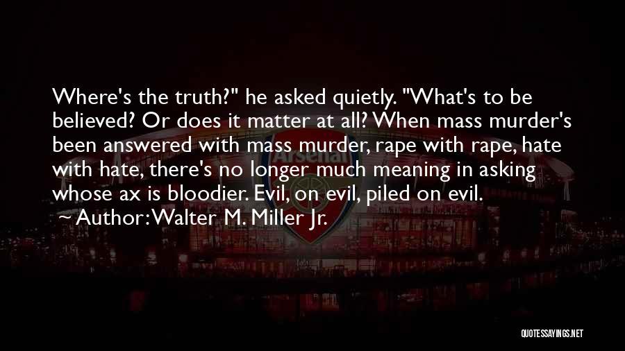 Walter M. Miller Jr. Quotes 2237150