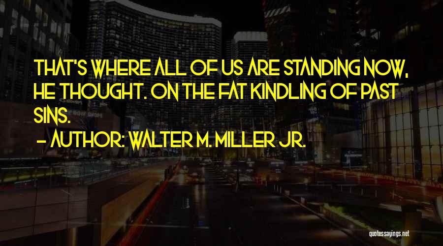 Walter M. Miller Jr. Quotes 725695