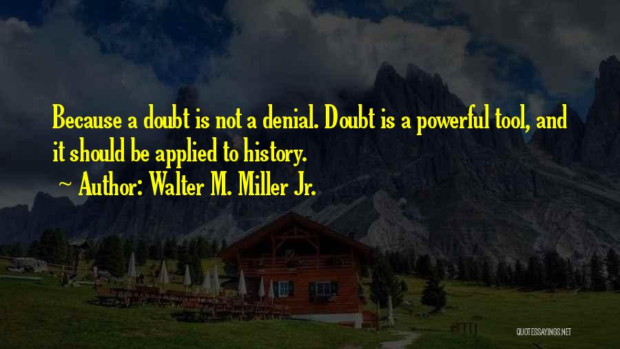 Walter M. Miller Jr. Quotes 828007