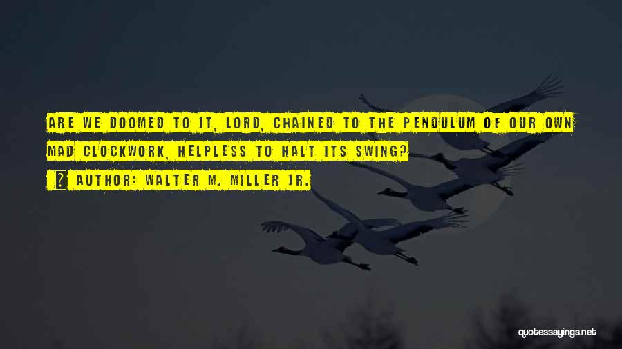 Walter M. Miller Jr. Quotes 83259