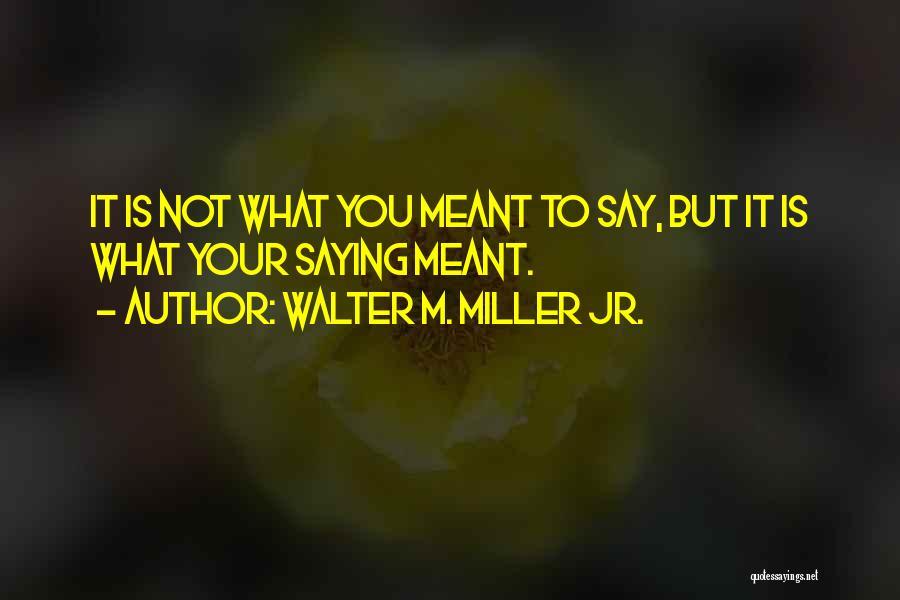 Walter M. Miller Jr. Quotes 914049