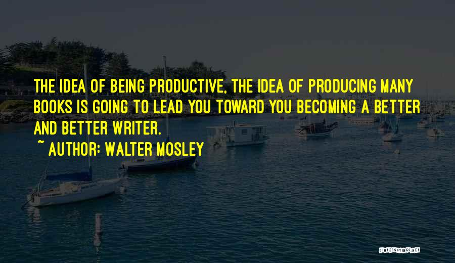 Walter Mosley Book Quotes By Walter Mosley
