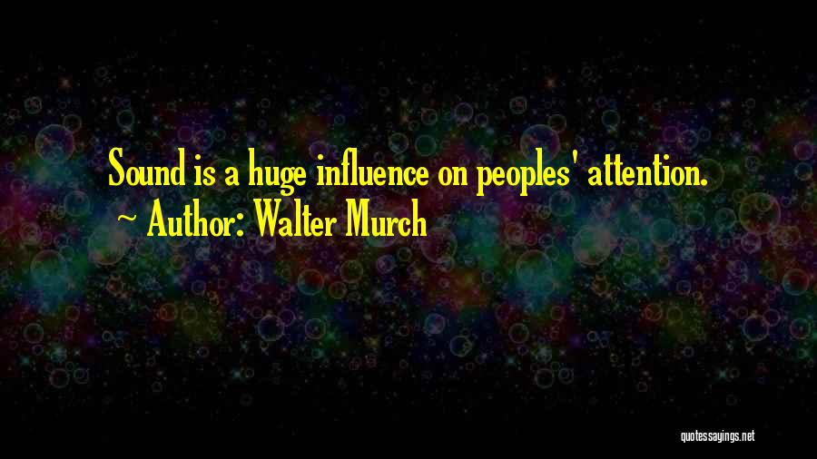 Walter Murch Quotes 143272