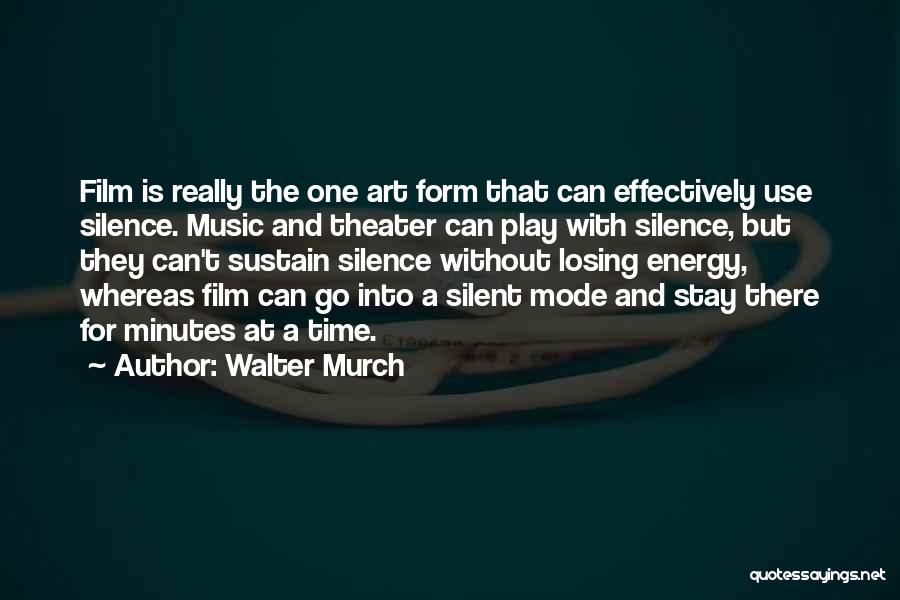 Walter Murch Quotes 1449661