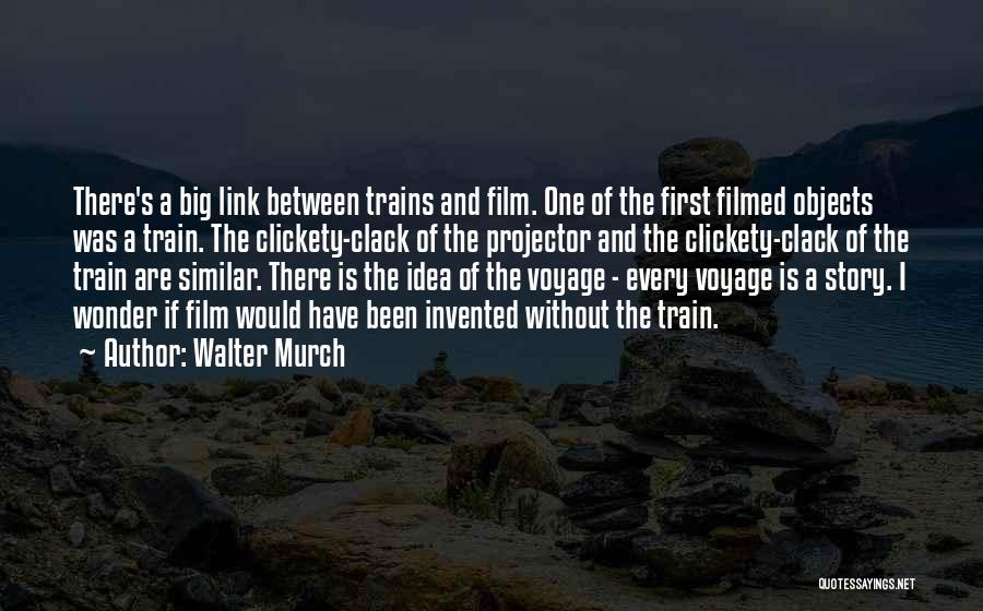 Walter Murch Quotes 1469101