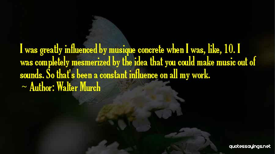 Walter Murch Quotes 1571748