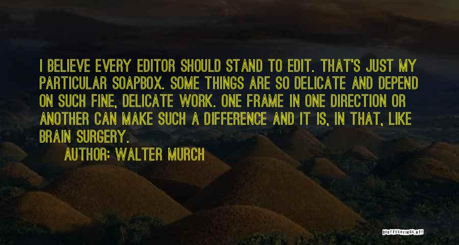 Walter Murch Quotes 1598364