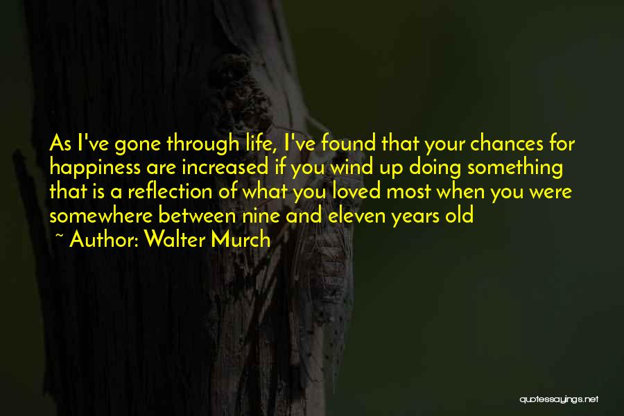 Walter Murch Quotes 2237486