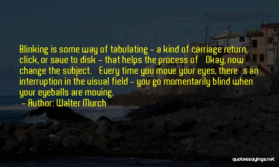 Walter Murch Quotes 2241864