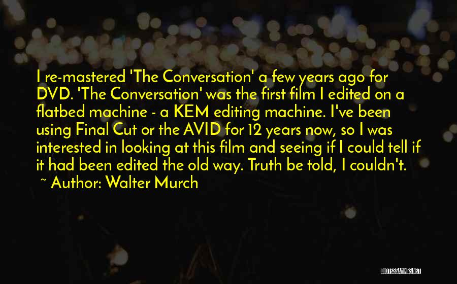 Walter Murch Quotes 246124