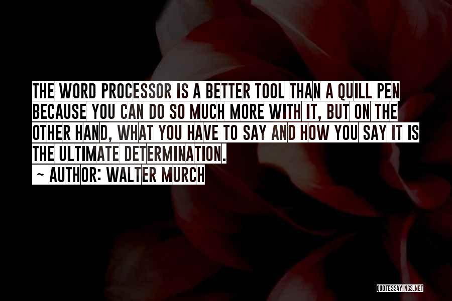 Walter Murch Quotes 304359
