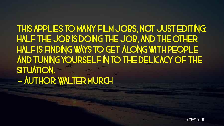 Walter Murch Quotes 403072