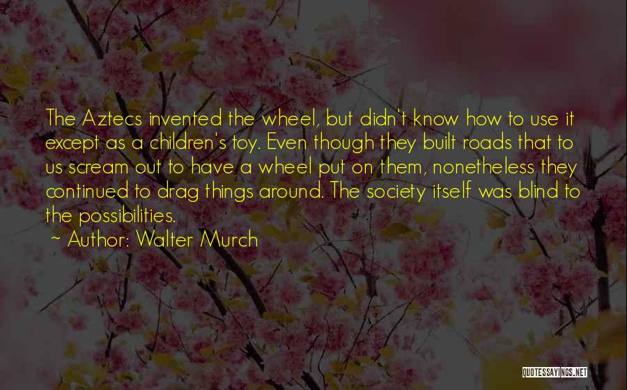 Walter Murch Quotes 561112