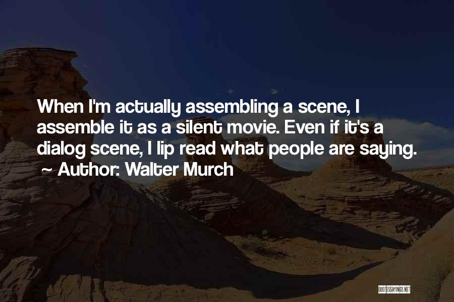 Walter Murch Quotes 608107