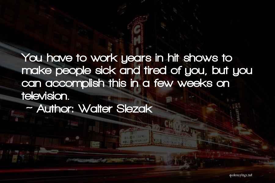 Walter Slezak Quotes 280652