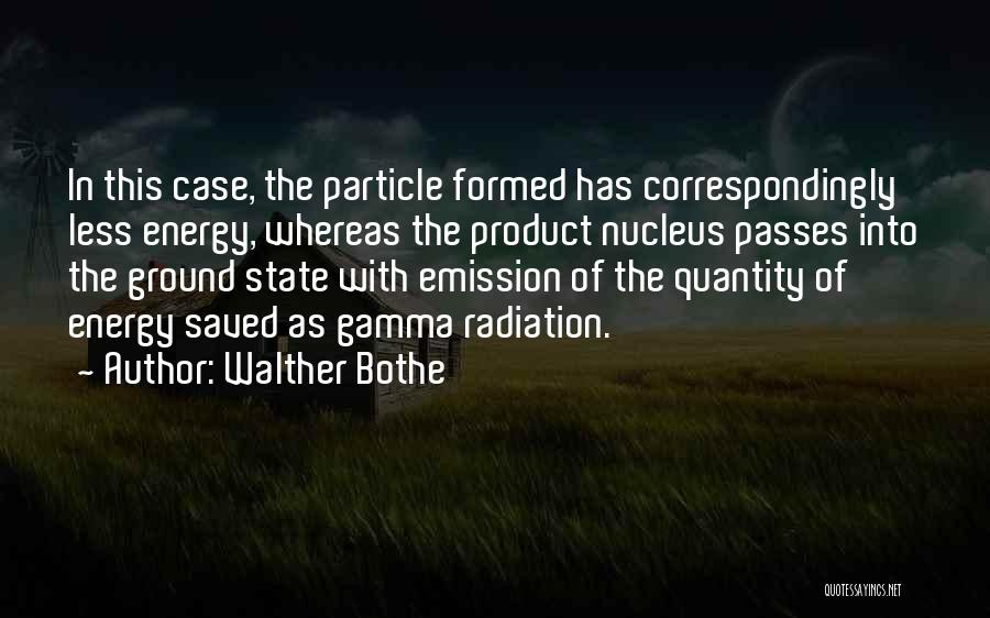Walther Bothe Quotes 1613498