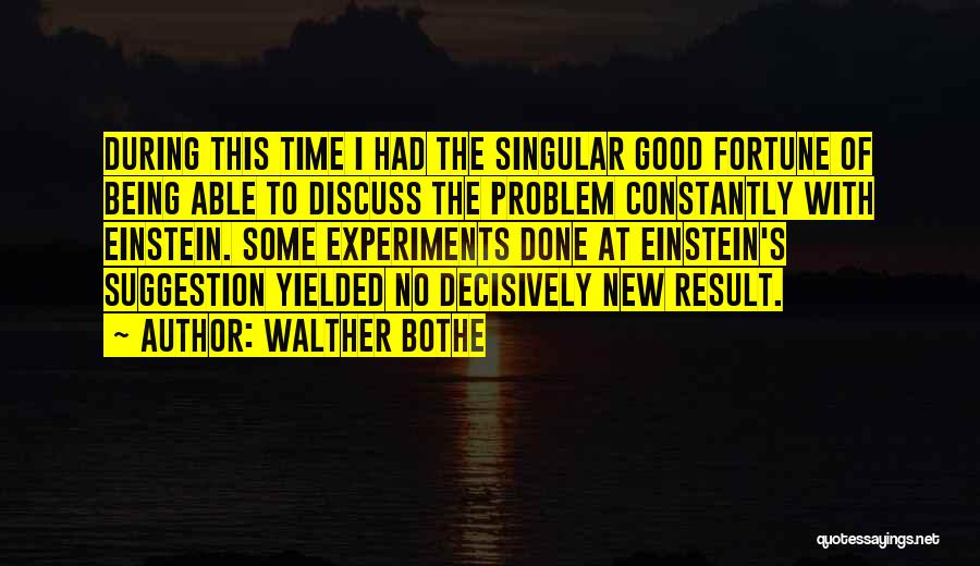 Walther Bothe Quotes 504975