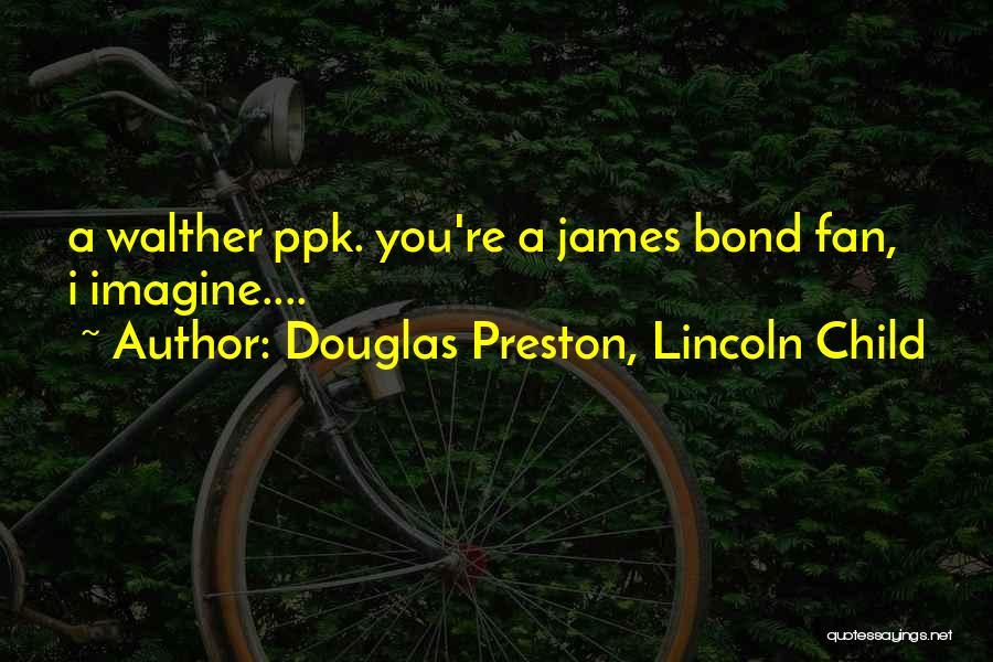 Walther Quotes By Douglas Preston, Lincoln Child