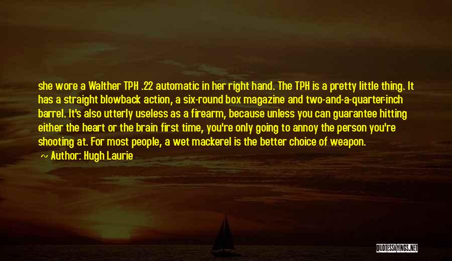 Walther Quotes By Hugh Laurie