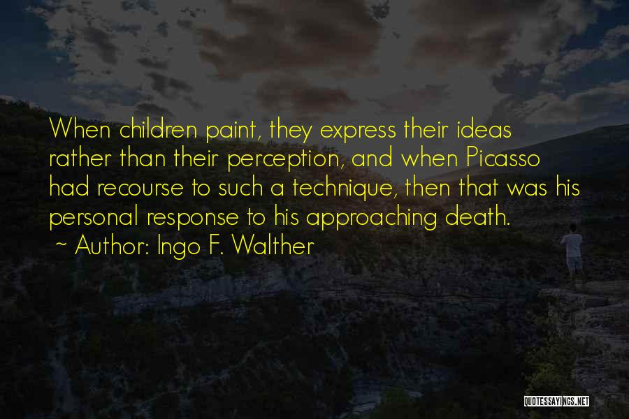 Walther Quotes By Ingo F. Walther