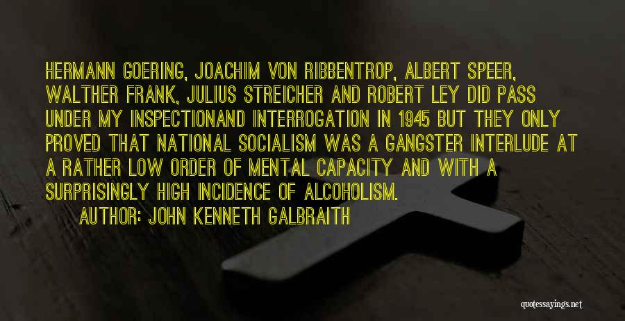 Walther Quotes By John Kenneth Galbraith