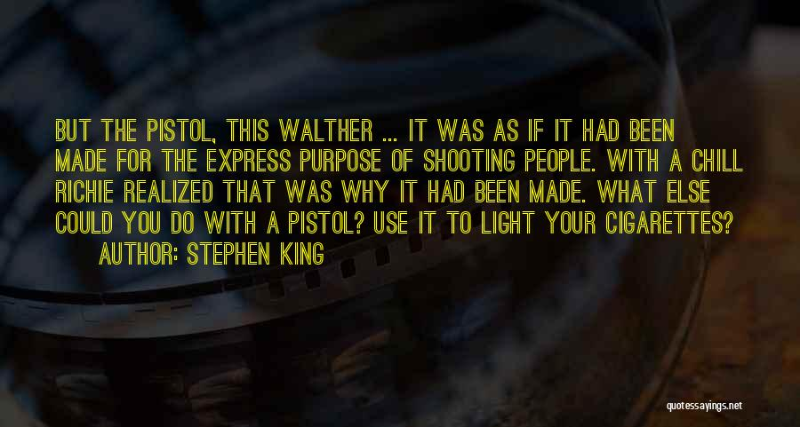 Walther Quotes By Stephen King