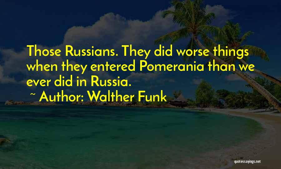 Walther Quotes By Walther Funk