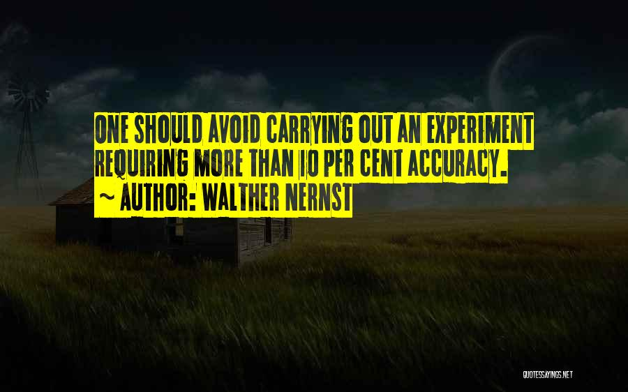 Walther Quotes By Walther Nernst