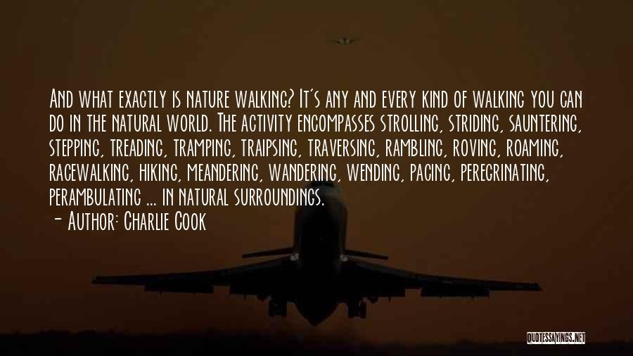 Wandering In Nature Quotes By Charlie Cook