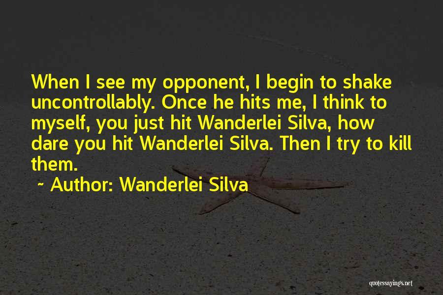 Wanderlei Silva Quotes 1870703