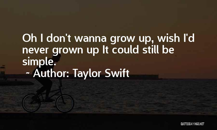 Wanna Be Grown Quotes By Taylor Swift