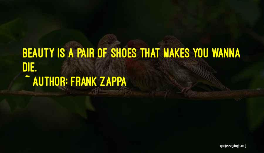 Wanna Die Now Quotes By Frank Zappa