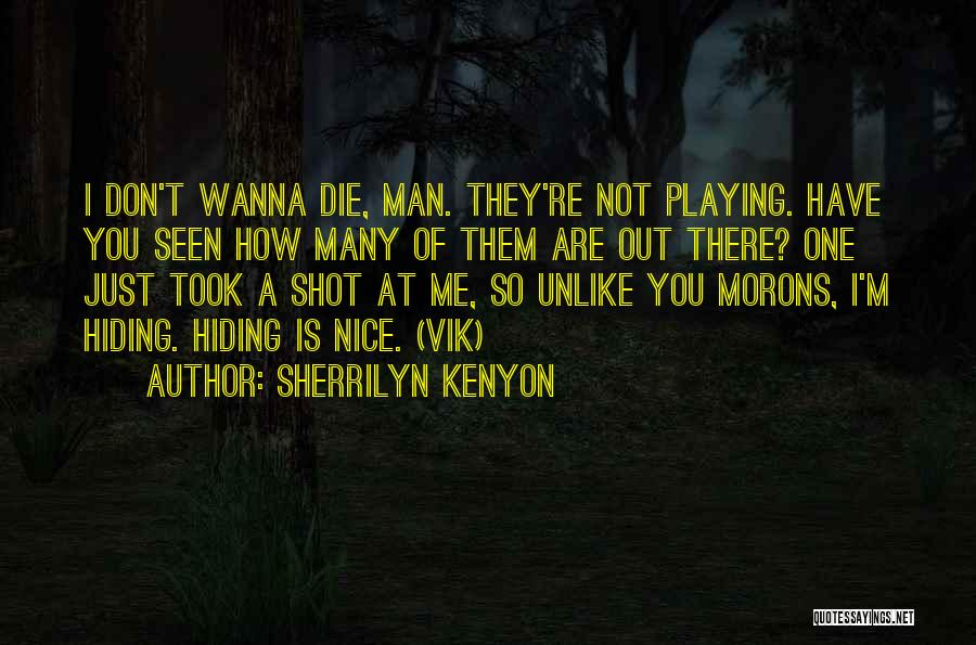 Wanna Die Now Quotes By Sherrilyn Kenyon