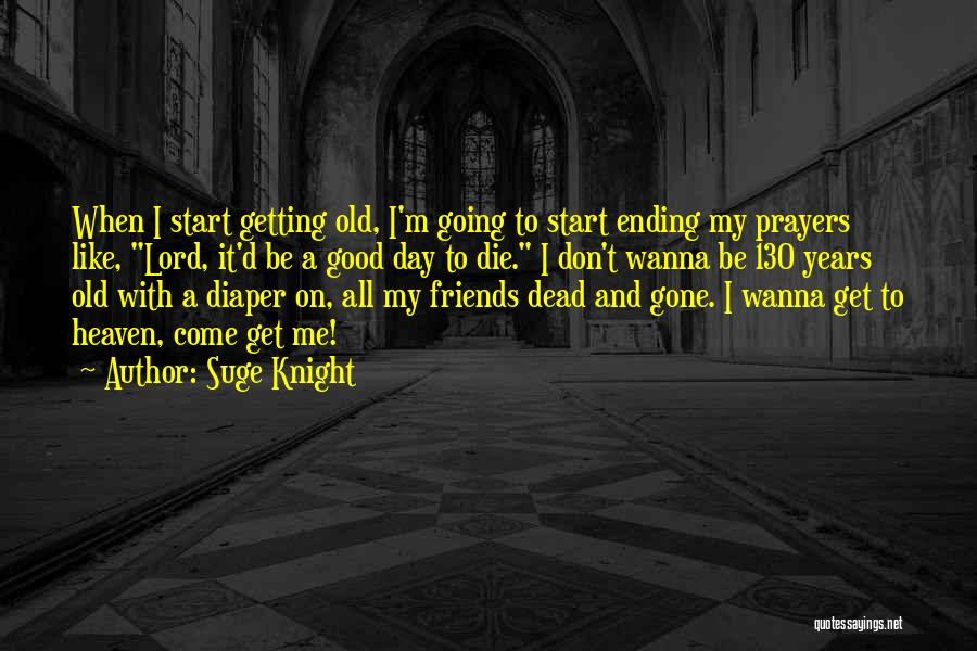 Wanna Die Now Quotes By Suge Knight