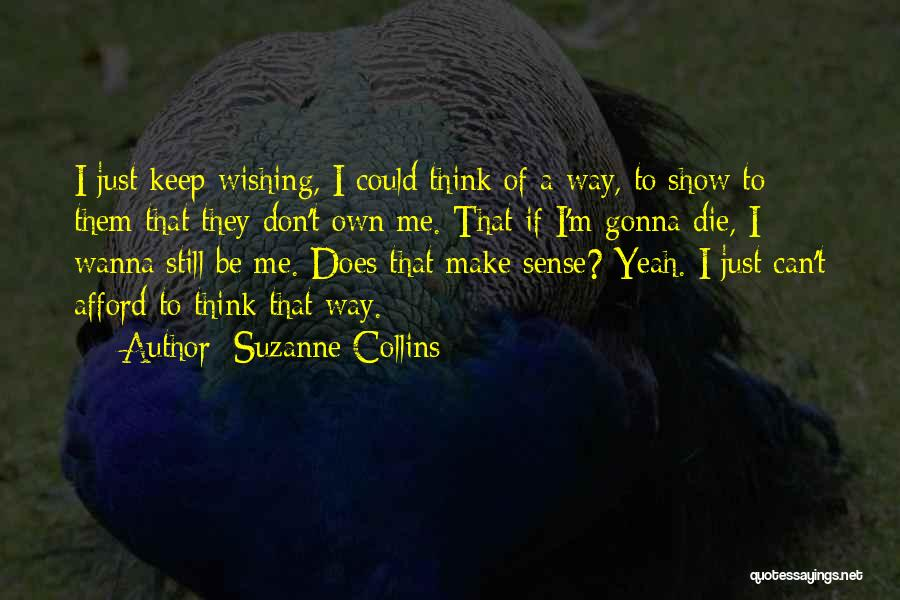Wanna Die Now Quotes By Suzanne Collins