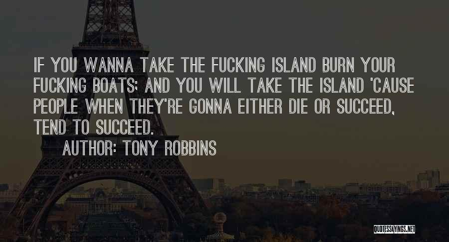 Wanna Die Now Quotes By Tony Robbins