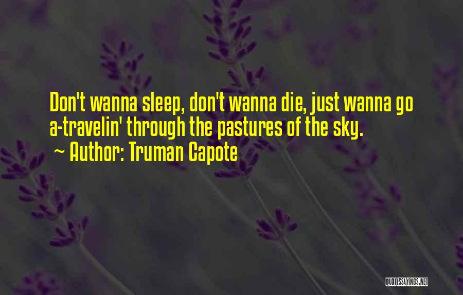 Wanna Die Now Quotes By Truman Capote