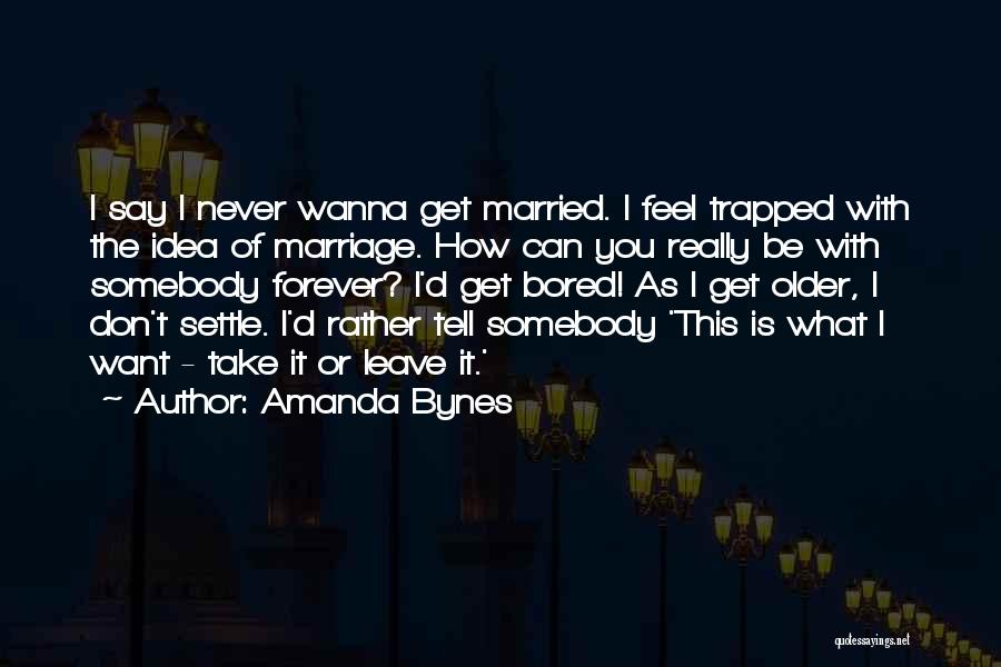 Wanna Leave Quotes By Amanda Bynes