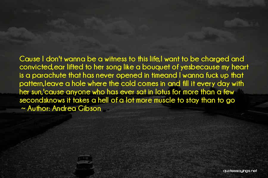 Wanna Leave Quotes By Andrea Gibson